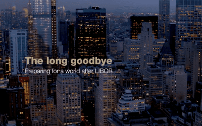 The Long Goodbye: Preparing for a world after LIBOR